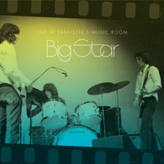 Big Star - Live At Lafayette's Music Room
