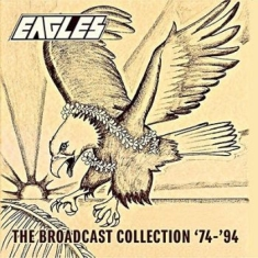 Eagles - Broadcast Collection 1974-1994 (7Cd