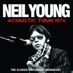 Neil Young - Acoustic Tour 1976 (Live Broadcast)