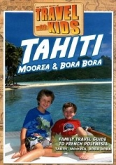 Travel With Kids: Tahiti, Moorea & - Film