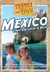 Travel With Kids: Mexico, Baja & Ca - Film
