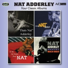 Adderley Nat - Four Classic Albums