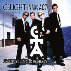Caught In The Act - Greatest Hits & Remixes
