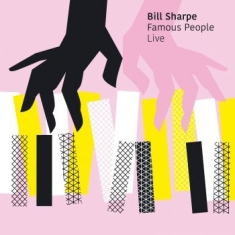 Bill Sharpe - Famous People Live