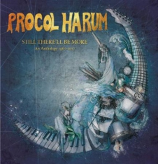 Procol Harum - Still There'll Be More:Anthology