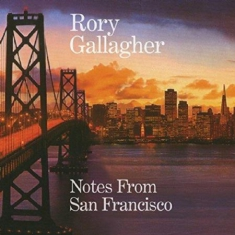 Gallagher Rory - Notes From San Francisco (2Cd)