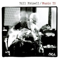 Frisell Bill - Music Is