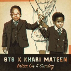 Sts Feat. Khari Mateen - Better On A Sunday