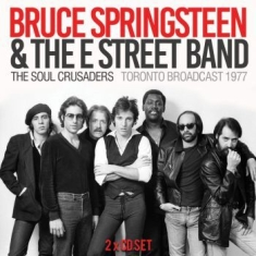 Springsteen Bruce - Soul Crusaders The 2 Cd (Live Broad