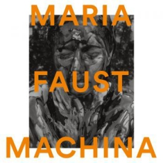 Faust Maria - Machina