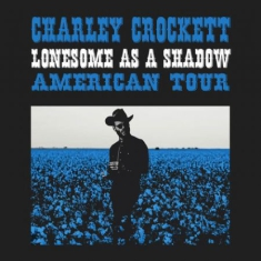 Crockett Charley - Lonesome As A Shadow