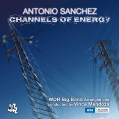 Antonio Sanchez Wdr Big Band - Channels Of Energy 2Cd