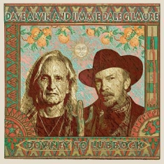 Alvin Dave & Jimmie Dale Gilmore - Downey To Lubbock