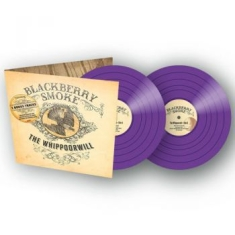 Blackberry Smoke - Whippoorwill (Ltd Purple Vinyl)