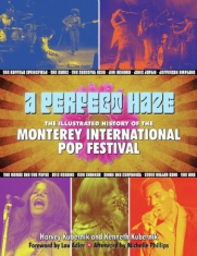 A Perfect Haze: The Illustrated History of the Monterey International Pop Festiv