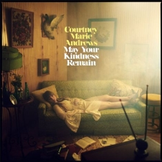 Courtney Marie Andrews - May Your Kindness Remain (USA import)