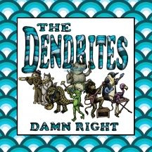 Dendrites - Damn Right