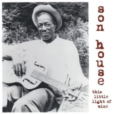 Son House - This Little Light Of Mine