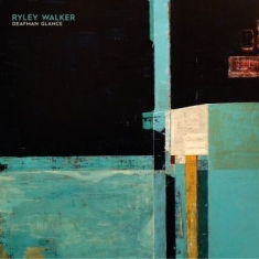 Walker Ryley - Deafman Glance