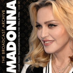 Madonna - Broadcast Archive The (3 Cd)