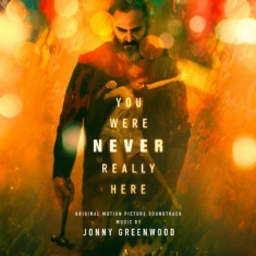Filmmusik - You Were Never Really Here (Jonny G