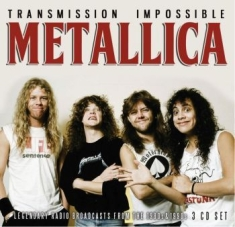 Metallica - Transmission Impossible (3Cd)