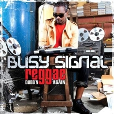 Busy Signal - Reggae Music Dubb'n Again