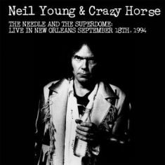 Neil Young - The Needle And The Superdome 1994