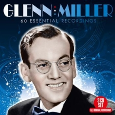 Miller Glenn - 60 Essential Recordings