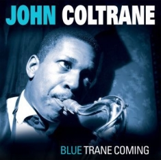 Coltrane John - Blue Trane Coming