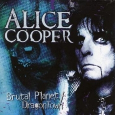 Cooper Alice - Brutal Planet/Dragontown