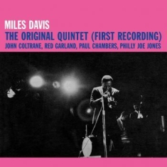 DAVIS MILES - The Original Quintet (First Recordi