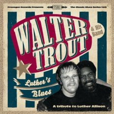 Walter Trout - Luther's Blues - A Tribute To