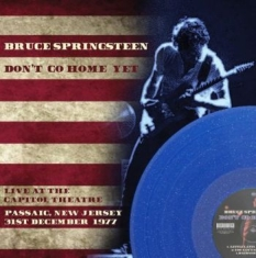 Springsteen Bruce - Don't Go Home Yet (Blue Star Vinyl)