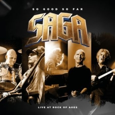 Saga - So Good So Far - Live At Rock Of Ag