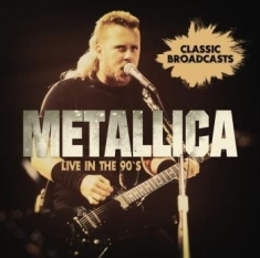 Metallica - Live In The 90S