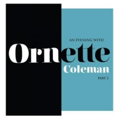 Ornette Coleman - An Evening With Part 2 (Rsd 2018)