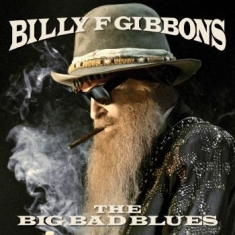Billy Gibbons - Big Bad Blues (Vinyl)