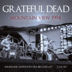 Grateful Dead - Mountain View (2 Cd Live Broadcast