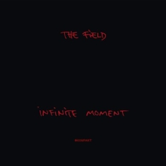 Field - Infinite Moment