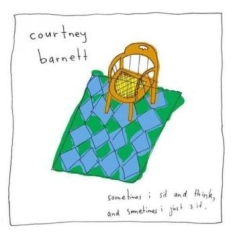 Courtney Barnett - Sometimes I Sit And Think, And Some