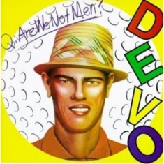 Devo - Q: Are We Not Men