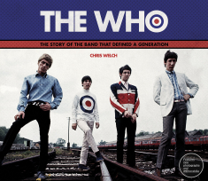 The Who THE STORY OF THE BAND THAT DEFINED A GENERATION