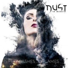 Dust In Mind - From Ashes To Flames (Limited Editi