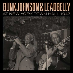 Bunk Johnson & Lead Belly - Bunk Johnson & Leadbelly At Ne