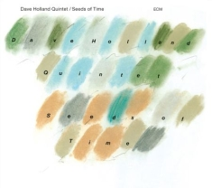 Holland, Dave - Seeds Of Time