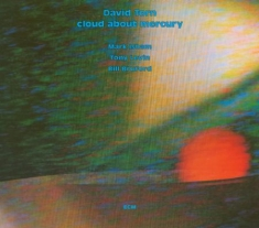 Torn, David - Cloud About Mercury