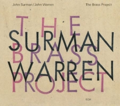 Surman, John; Warren, John - The Brass Project