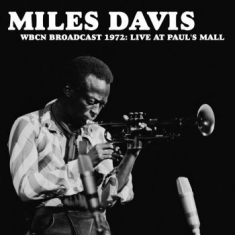 DAVIS MILES - Wbcn Broadcast 1972: Live At Paul's
