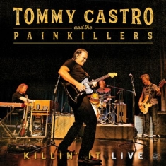 Castro Tommy & The Painkillers - Killin' It - Live